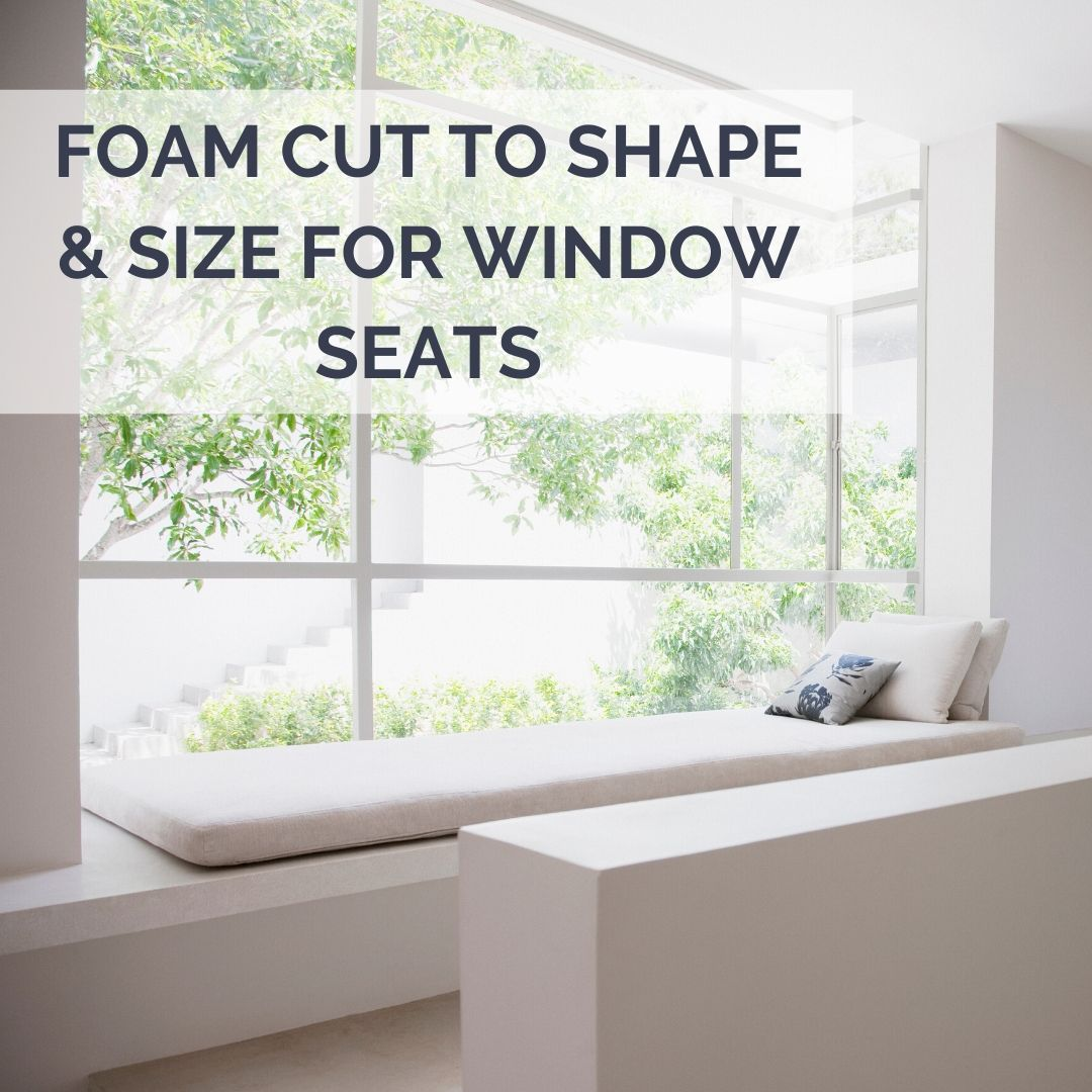Window Seat Foam Cut To Size & Shape